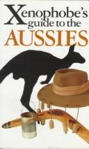 The xenophobe's guide tothe Aussies
