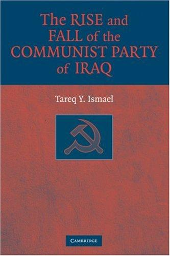 Download The Rise and Fall of the Communist Party of Iraq