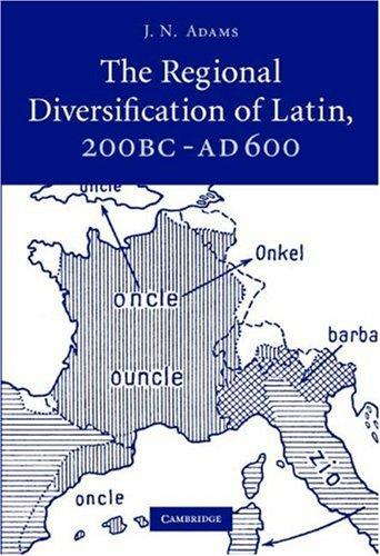 Download The Regional Diversification of Latin 200 BC – AD 600