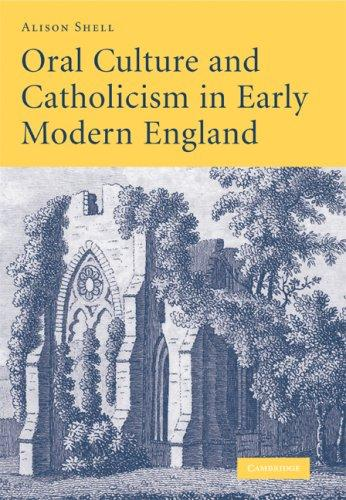 Download Oral Culture and Catholicism in Early Modern England