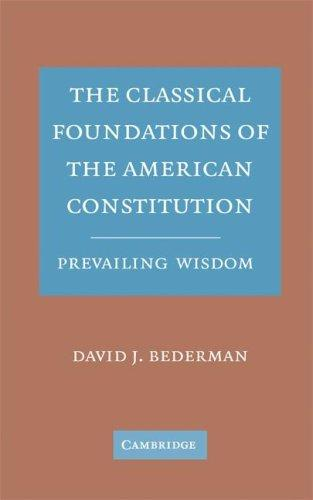 Download The Classical Foundations of the American Constitution