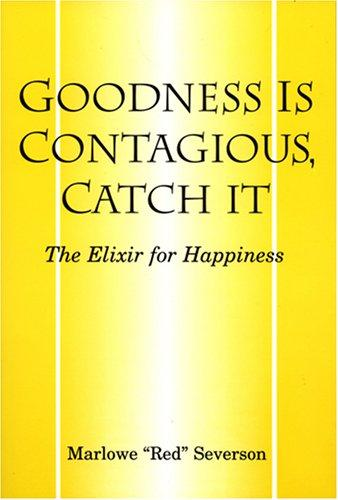 Goodness Is Contagious, Catch It