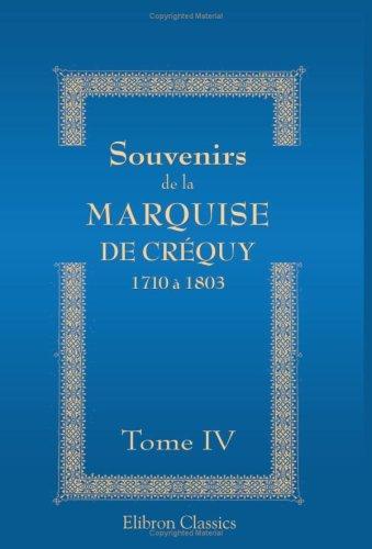 Download Souvenirs de la Marquise de Créquy