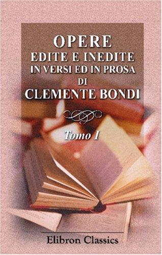 Download Opere edite e inedite in versi ed in prosa di Clemente Bondi