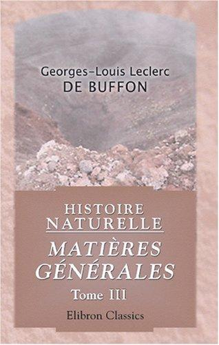 Download Histoire naturelle. Matières générales