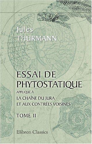 Essai de phytostatique appliqué à la chaîne du Jura et aux contrées voisines