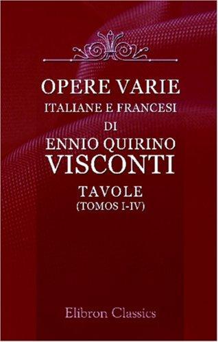 Opere varie italiane e francesi di Ennio Quirino Visconti