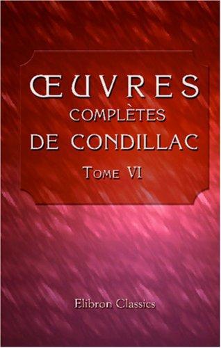 Download uvres complètes de Condillac, revues, corrigées par l\'auteur, et imprimées sur ses manuscrits autographes
