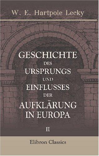 Download Geschichte des Ursprungs und Einflusses der Aufklärung in Europa