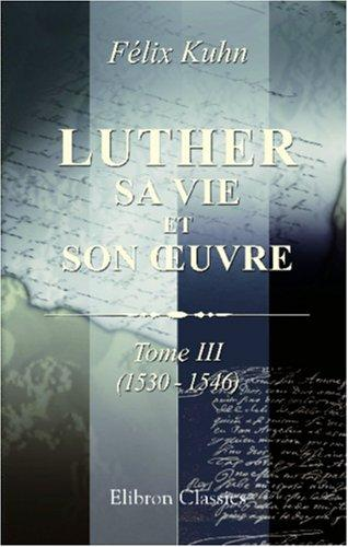 Luther. Sa vie et son uvre