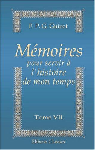 Download Mémoires pour servir à l\'histoire de mon temps