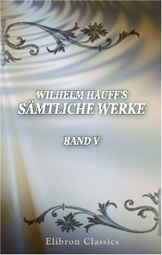 Download Wilhelm Hauff\'s sämtliche Werke