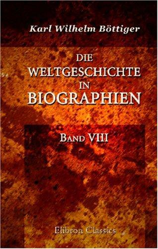 Die Weltgeschichte in Biographien