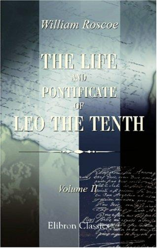 Download The Life and Pontificate of Leo the Tenth