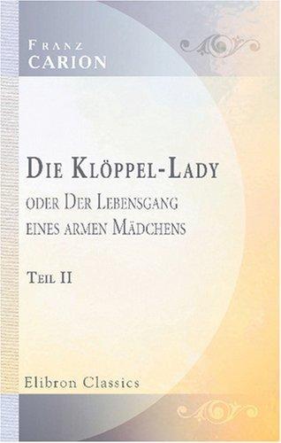 Die Klöppel-Lady, oder Der Lebensgang eines armen Mädchens