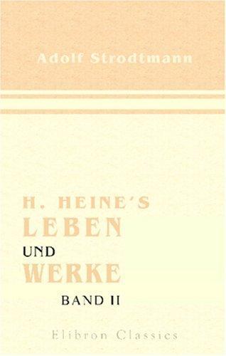 H. Heine\'s Leben und Werke