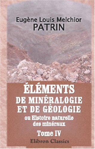 Éléments de minéralogie et de géologie, ou Histoire naturelle des minéraux