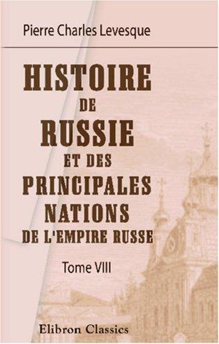 Histoire de Russie et des principales nations de l\'Empire Russe