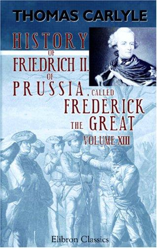 Download History of Friedrich II of Prussia, called Frederick the Great