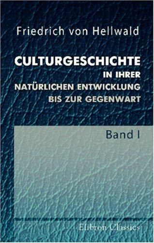 Download Culturgeschichte in ihrer natürlichen Entwicklung bis zur Gegenwart