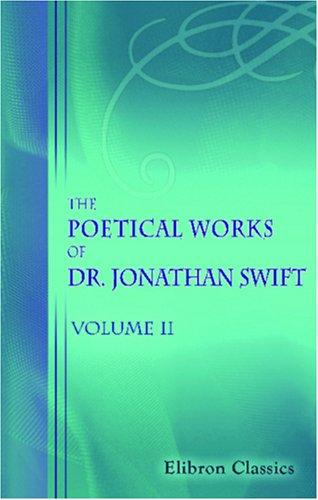 Download The Poetical Works of Dr. Jonathan Swift, Dean of St. Patrick\'s, Dublin