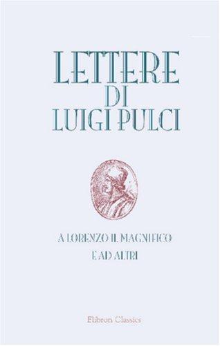 Download Lettere di Luigi Pulci a Lorenzo il Magnifico e ad altri