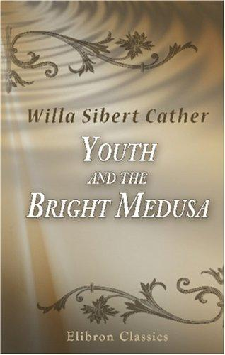 Download Youth and the Bright Medusa