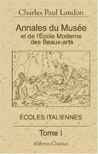 Download Annales du Musée et de l\'École Moderne des Beaux-Arts, ou Recueil complet de gravures