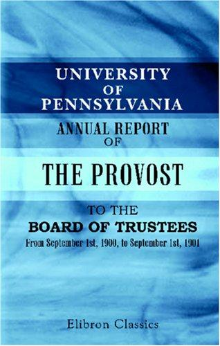 University of Pennsylvania. Annual Report of the Provost to the Board of Trustees