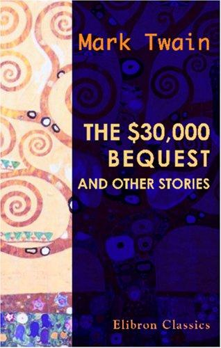 Download The $30,000 Bequest, and Other Stories