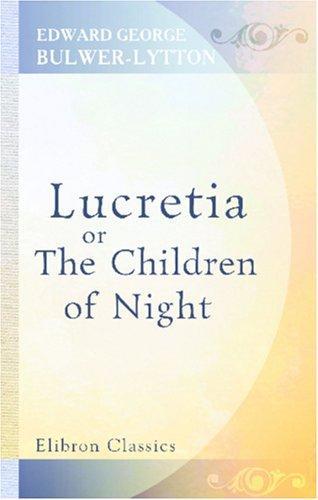 Lucretia; or, The Children of Night