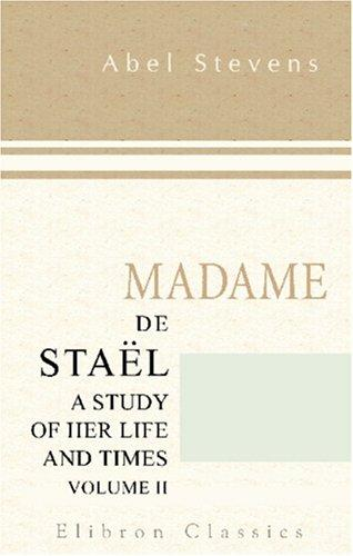 Madame de Staël: a Study of Her Life and Times