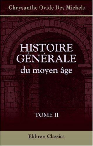 Download Histoire générale du moyen âge