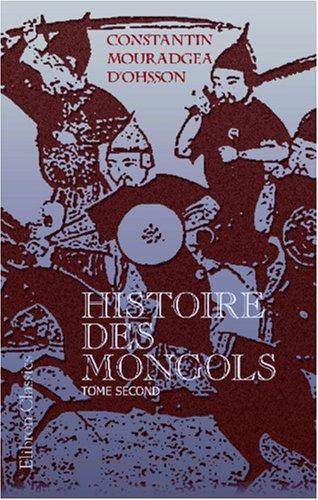 Histoire des Mongols, depuis Tchinguiz-Khan jusqu\'à Timour Bey ou Tamerlan