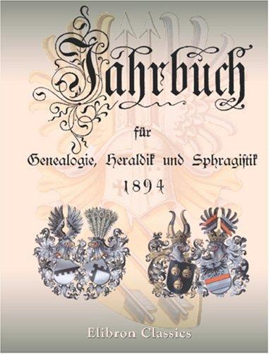 Download Jahrbuch für Genealogie, Geraldik und Sphragistik