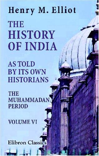 Download The History of India, as Told by Its Own Historians