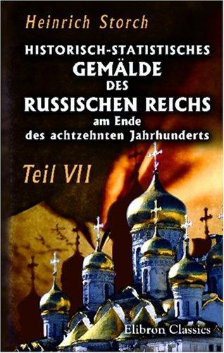 Historisch-statistisches Gemälde des Russischen Reichs am Ende des achtzehnten Jahrhunderts
