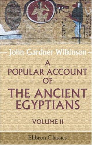 Download A Popular Account of the Ancient Egyptians