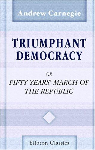 Download Triumphant Democracy; or, Fifty Years' March of the Republic