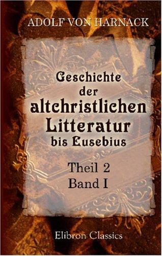 Download Geschichte der altchristlichen Litteratur bis Eusebius