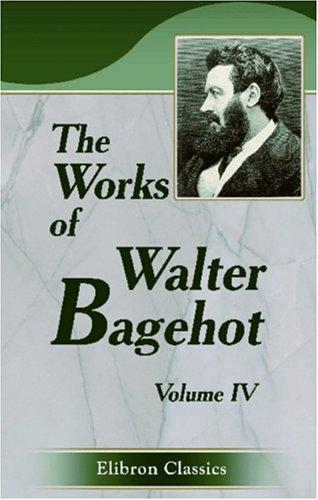 Download The Works of Walter Bagehot