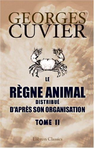 Download Le règne animal distribué d\'après son organisation
