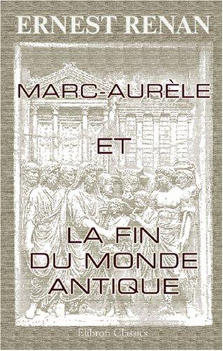 Download Marc-Aurèle et la fin du monde antique