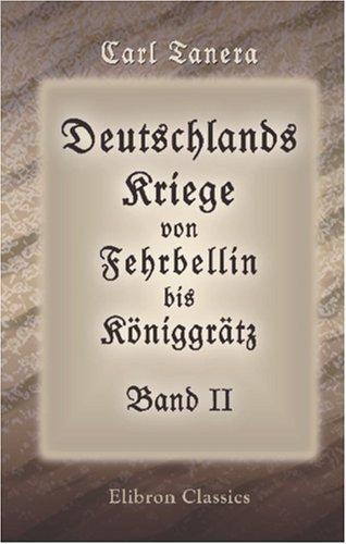 Deutschlands Kriege von Fehrbellin bis Königgrätz