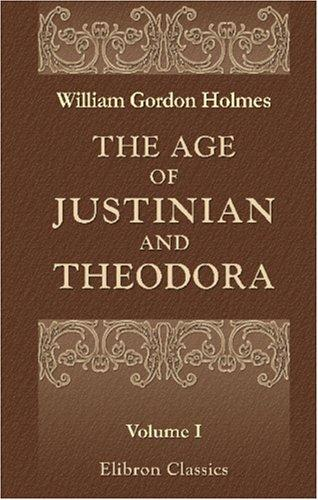 The Age of Justinian and Theodora