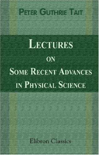 Download Lectures on Some Recent Advances in Physical Science