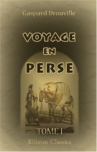 Voyage en Perse, fait en 1812 et 1813