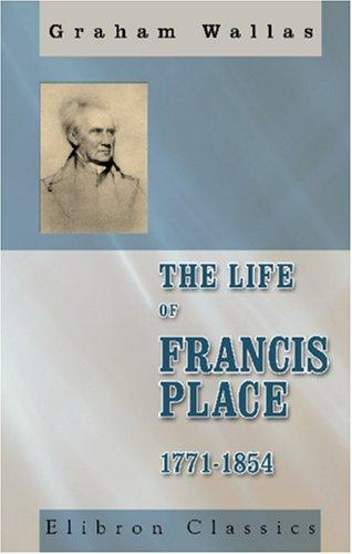 Download The Life of Francis Place, 1771-1854