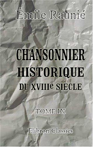 Download Chansonnier historique du XVIIIe siècle