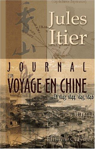 Journal d\'un voyage en Chine en 1843, 1844, 1845, 1846